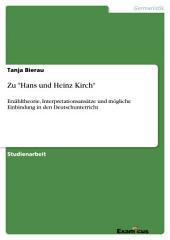 """Zu """"Hans und Heinz Kirch"""": Erzähltheorie, Interpretationsansätze und mögliche Einbindung in den Deutschunterricht"""