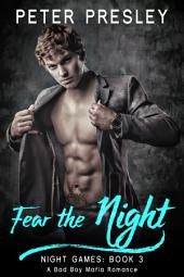 Fear the Night: A Bad Boy Mafia Romance: Night Games Book 3