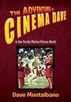 The Adventures of Cinema Dave in the Florida Motion Picture World PDF