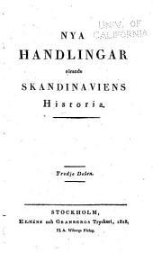 Handlingar Rörande Skandinaviens Historia: Volym 13