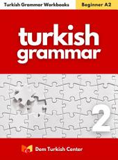 Turkish Grammar Workbook 2: Turkish Grammar Books for Intermediate Learners