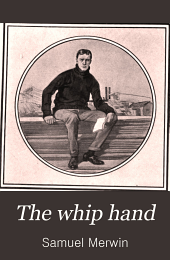 The Whip Hand: A Tale of the Pine Country