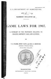 Game Laws for 1907: A Summary of the Provisions Relating to Seasons, Shipment, Sale and Licenses
