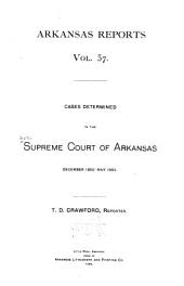 Arkansas Reports: Cases Determined in the Supreme Court of Arkansas, Volume 57