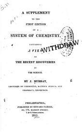 A supplement to the first edition of A system of chemistry: containing a view of the recent discoveries in the science