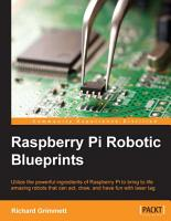 Raspberry Pi Robotic Blueprints PDF