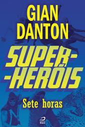 Super-Heróis - Sete Horas