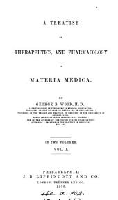 A treatise on therapeutics, and pharmacology or materia medica