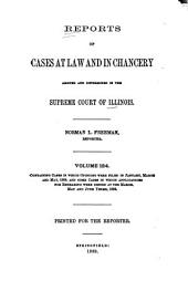 Reports of Cases at Law and in Chancery Argued and Determined in the Supreme Court of Illinois: Volume 124