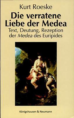 Die verratene Liebe der Medea PDF