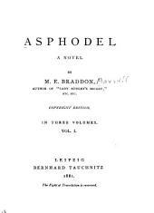 Asphodel: A Novel, Volumes 1-3