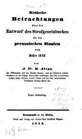 Kritische Betrachtungen über den Entwurf des Strafgesetzbuches für die Preussischen Staaten vom Jahre 1843: Band 1