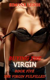 The Virgin - Fulfilled: Buying the Virgin