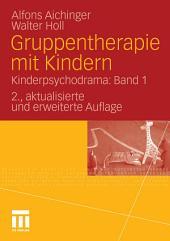 Gruppentherapie mit Kindern: Kinderpsychodrama:, Band 1, Ausgabe 2