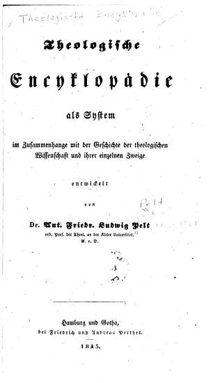 Theologische Encyklop  die als System im Zusammenhange mit der Geschichte der theologischen Wissenshcaft und ihrer einzelnen Zweige PDF