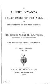 The Albert N'yanza: Great Basin of the Nile, and Explorations of the Nile Sources, Volume 2