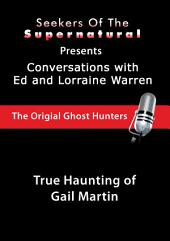 True Haunting of Gail Martin: Ed and Lorraine Warren: True Haunting of Gail Martin