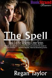 The Spell [McKenna Crime Series]