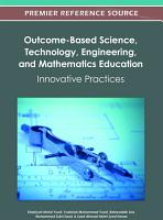 Outcome Based Science  Technology  Engineering  and Mathematics Education  Innovative Practices PDF