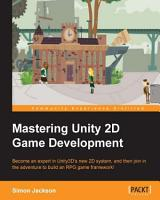 Mastering Unity 2D Game Development PDF
