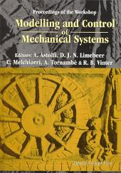 Modelling And Control Of Mechanical Systems, Proceedings Of The Workshop