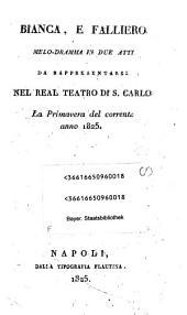 Bianca, e Falliero: Melo-dramma in 2 atti