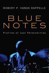 Blue Notes: Profiles of Jazz Personalities