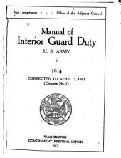 Manual of Interior Guard Duty, United States Army, 1914: Corrected to April 15, 1917 (Changes No. 1)