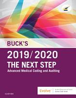 Buck s The Next Step  Advanced Medical Coding and Auditing  2019 2020 Edition E Book PDF