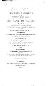 Personal Narrative of a Journey Over-land from the Bank to Barnes: By Way of Piccadilly, Knightsbridge, Brentford, Tossbury, Putney Bridge, and the Countried West of London; as You Approach Mortlake, Kew, Richmond, and Other Royalties, on the Banks of the Thames; with Some Account of the Inhabitants and Customs of the Regions East of Kensington