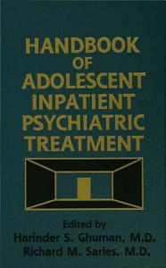 Handbook Of Adolescent Inpatient Psychiatric Treatment PDF