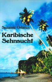 Karibische Sehnsucht: Kompaktroman