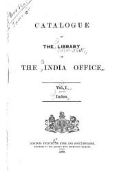 Catalogue of the Library of the India Office: Supplement 2: 1895-1909. 1909