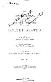 The Constitutional and Political History of the United States: Volume 6
