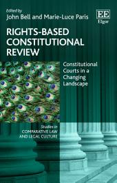 Rights-Based Constitutional Review: Constitutional Courts in a Changing Landscape