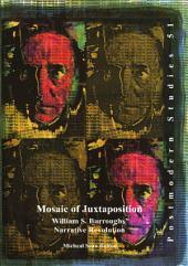 Mosaic of Juxtaposition: William S. Burroughs' Narrative Revolution