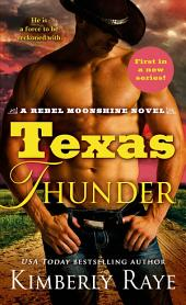Texas Thunder: A Rebel Moonshine Novel