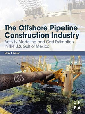 The Offshore Pipeline Construction Industry