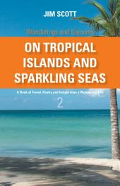 On Tropical Islands and Sparkling Seas: A book of Travel, Poetry and Insight from a Wanderer's Life