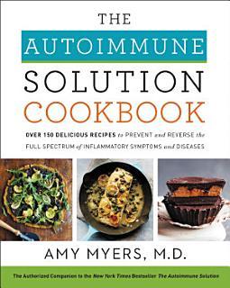 The Autoimmune Solution Cookbook Book