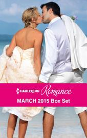 Harlequin Romance March 2015 Box Set: The Renegade Billionaire\The Playboy of Rome\Reunited with Her Italian Ex\Her Knight in the Outback