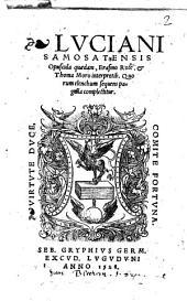 Luciani Samosatensis Opuscula quaedam, Erasmo Rote. & Thoma Moro interpretib ..