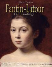 Fantin-Latour: 146 Paintings
