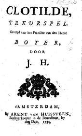 Clotilde. Clotilde, treurspel in verse gevolgd naar het Fransche ... door J. H. i.e. J. Haverkamp