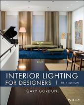 Interior Lighting for Designers: Edition 5
