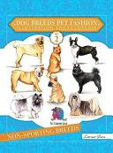 Dog Breeds Pet Fashion Illustration Encyclopedia: Volume 2 Non-Sporting Breeds