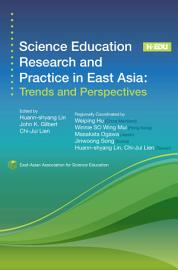 Science Education Research and Practice in East Asia  Trends and Perspectives PDF