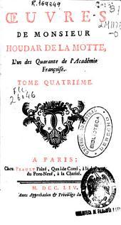 Oeuvres de Monsieur Houdar de la Motte ...: tome quatriéme