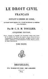 Le droit civil français: suivant l'ordre du Code, ouvrage dans lequel on a taché de réunir la théorie à la pratique, Volume2