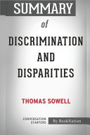 Summary of Discrimination and Disparities by Thomas Sowell